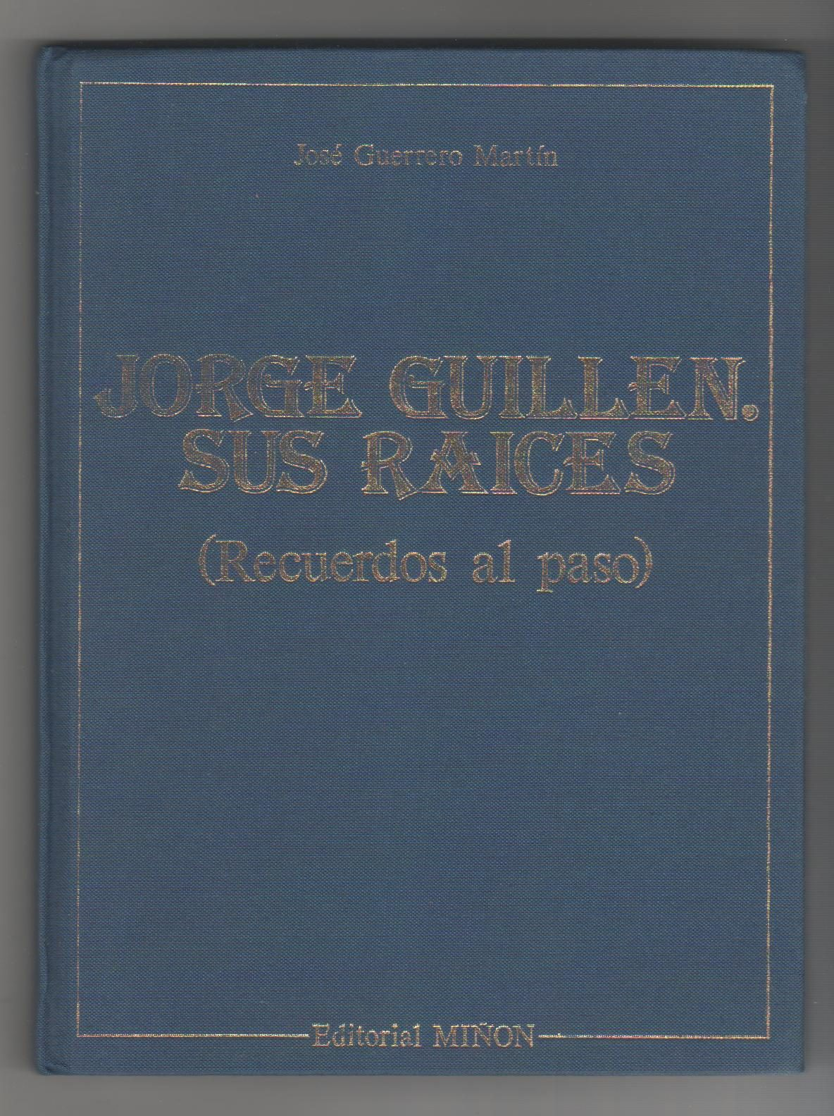 Jorge Guillén. Sus Raíces. (Recuerdos Al Paso) - deele.es