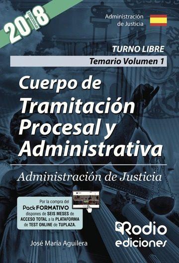 Cuerpo De Tramitación Procesal Y Administrativa. Administración De Justicia. Temario. Volumen 1   por Vv.aa.