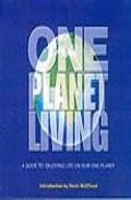 One Planet Living: A Guide To Enjoying Life On Our One Planet por Paul King;                                                                                                                                                                    