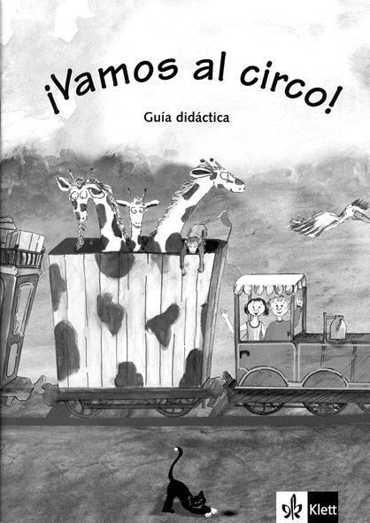 ¡vamos Al Circo!: Guia Didactica por Begoña Beutelspacher