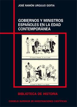 Gobiernos Y Ministros Españoles En La Edad Contemporánea   por Jose Ramon Urquijo Goitia