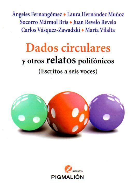 Dados Circulares Y Otros Relatos Polifonicos: Escritos A Seis Voces por Vv.aa. epub
