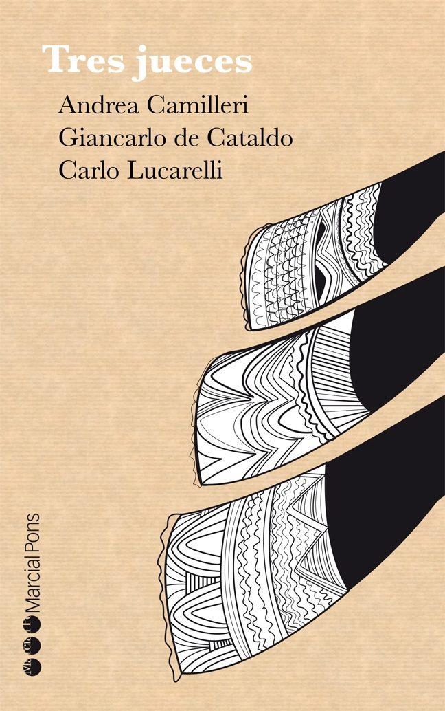 tres jueces-andrea camilleri-giancarlo de cataldo-carlo lucarelli-9788416212552