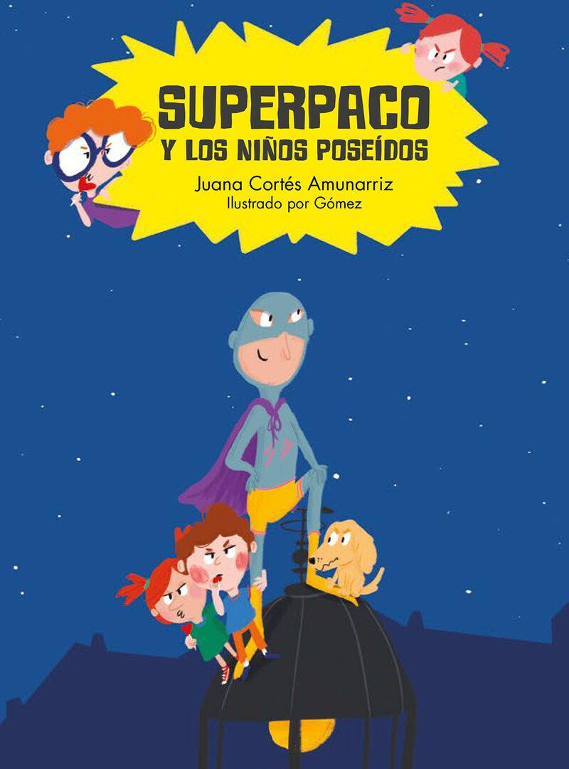 superpaco y los niños poseidos-juana cortes amunarriz-9788417123352