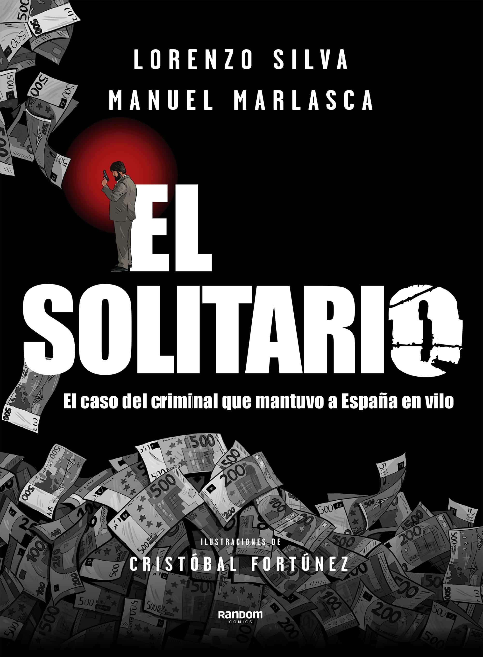 el solitario: el atracador que se gustaba demasiado-lorenzo silva-9788417247652