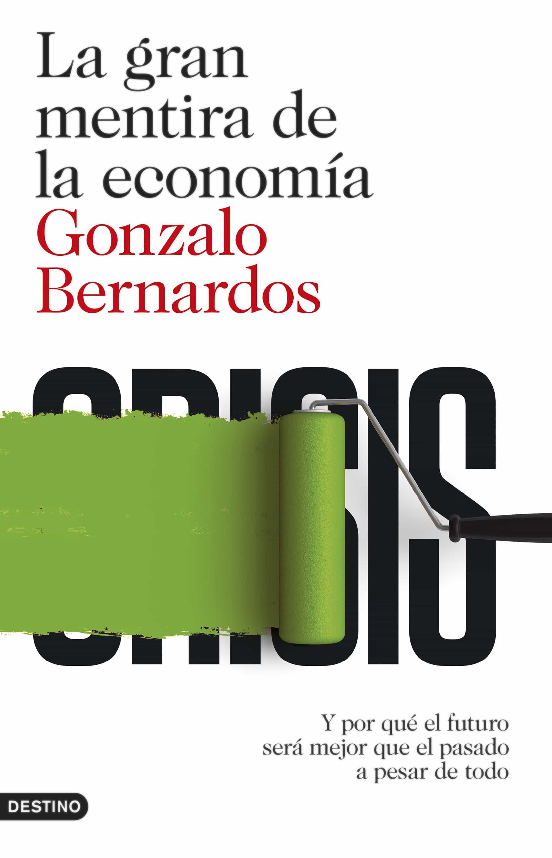 LA GRAN MENTIRA DE LA ECONOMIA | GONZALO BERNARDOS