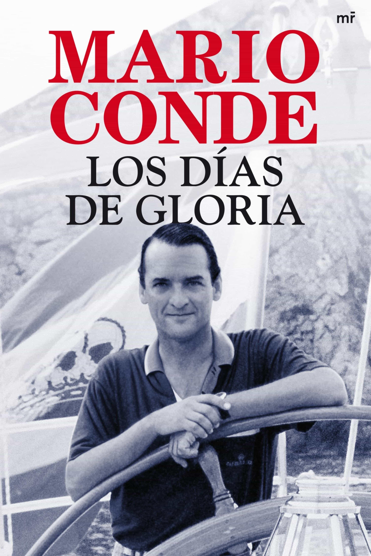 Los Días De Gloria   por Mario Conde