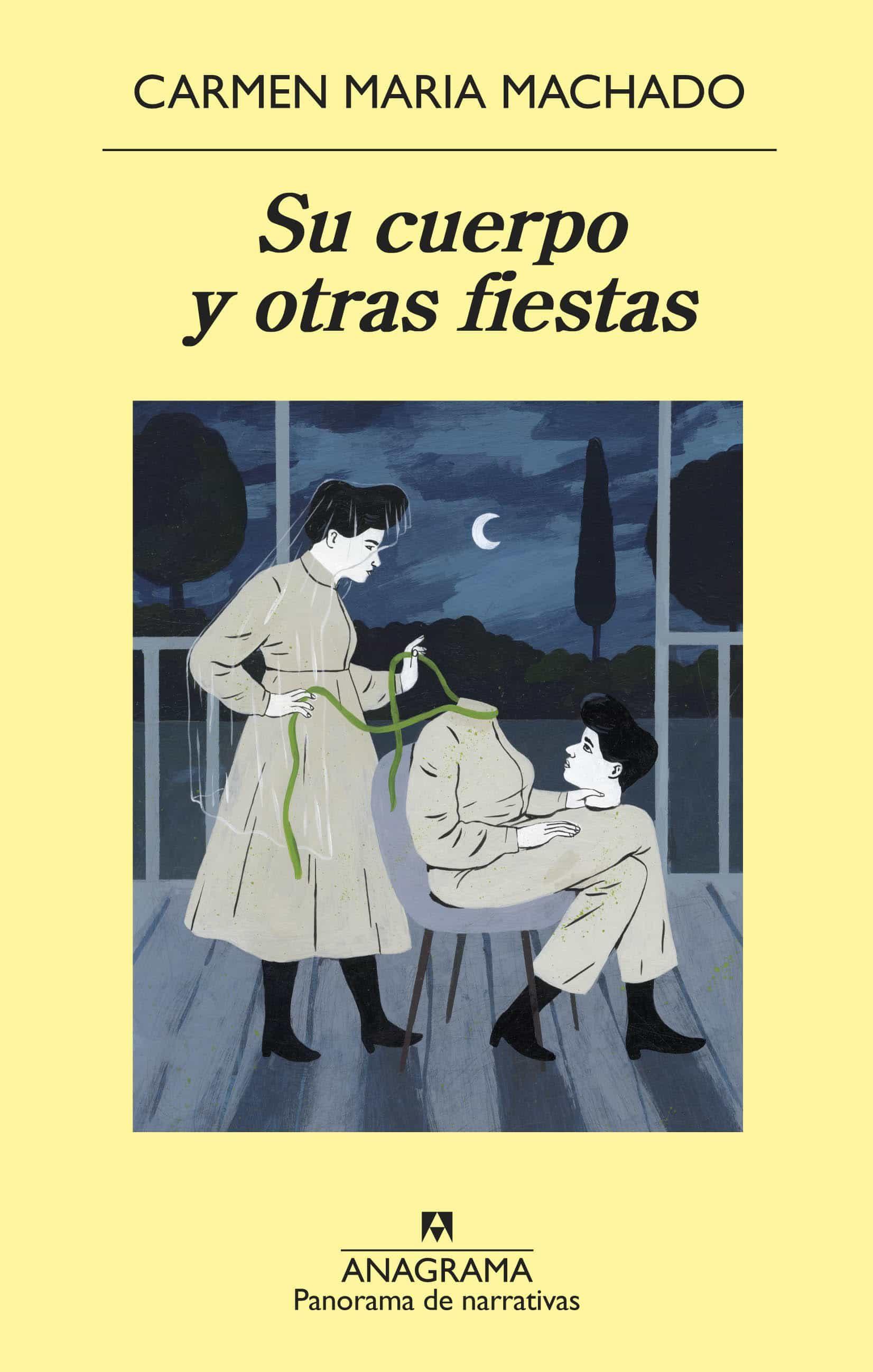 Su Cuerpo Y Otras Fiestas   por Carmen Maria Machado