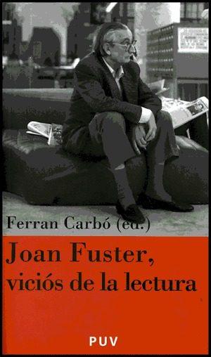 Joan Fuster, Vicios De La Lectura (actas De La Ii Jornada Joan Fu Ster) por Vv.aa. epub