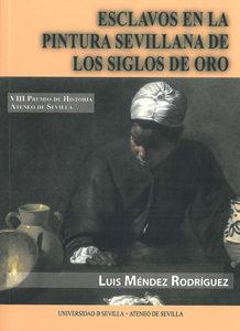 Esclavos En La Pintura Sevillana De Los Siglos De Oro Luis Mendez