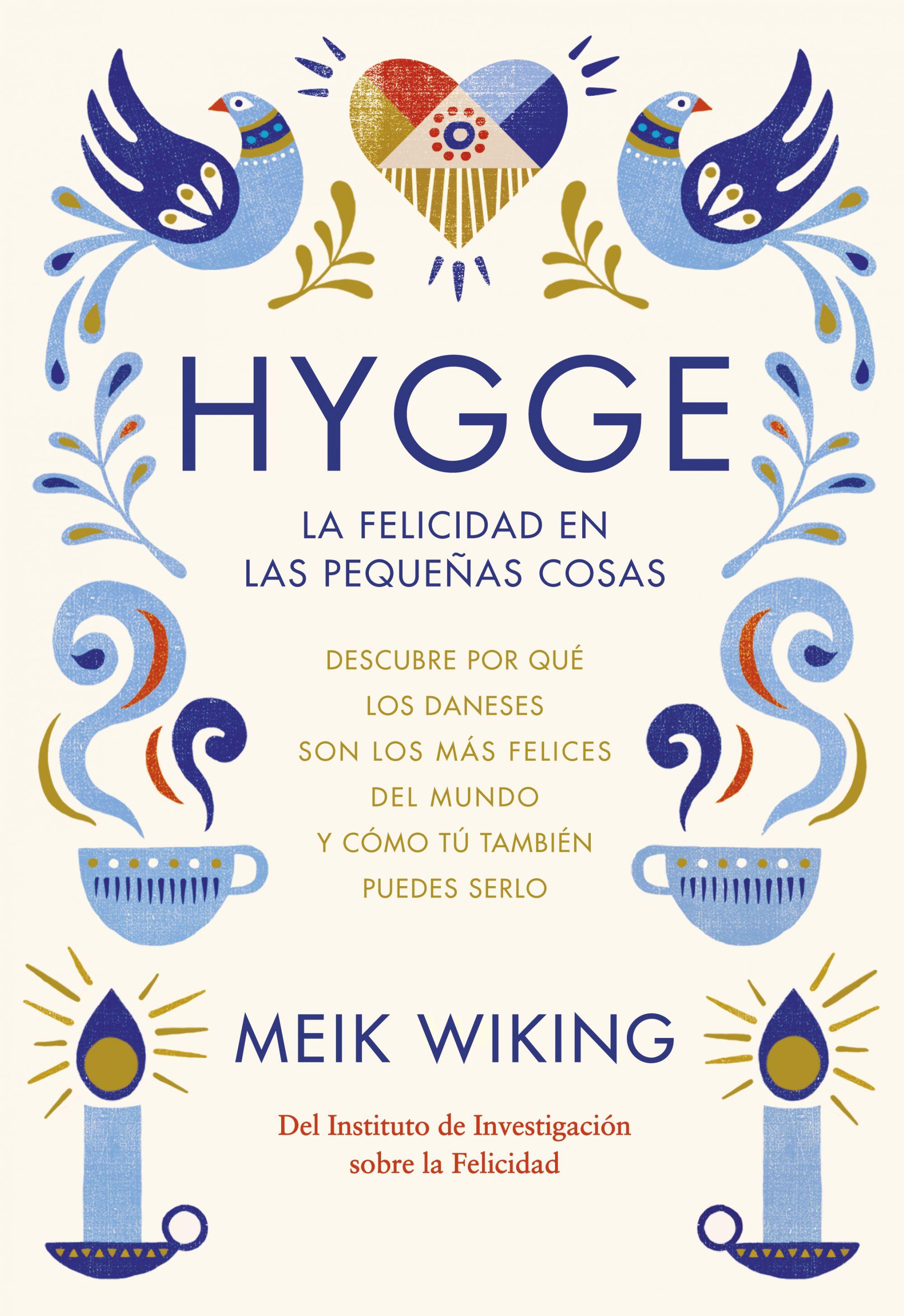 hygge: la felicidad en las pequeñas cosas-meik viking-9788448022952