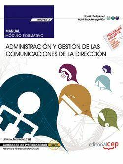 Manual. Administración Y Gestión De Las Comunicaciones De La Dire Cción (mf0982_3: Transversal). Certificados De Profesionalidad por Cristina De Alba Galvan