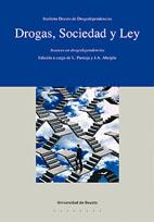 Drogas, Sociedad Y Ley: Avances En Drogodependencias por J.a. Abeijon;                                                                                    L. Pantoja