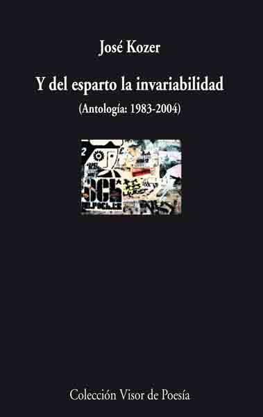 Y Del Esparto La Invariabilidad (antologia: 1983-2004) por Jose Kozer Gratis