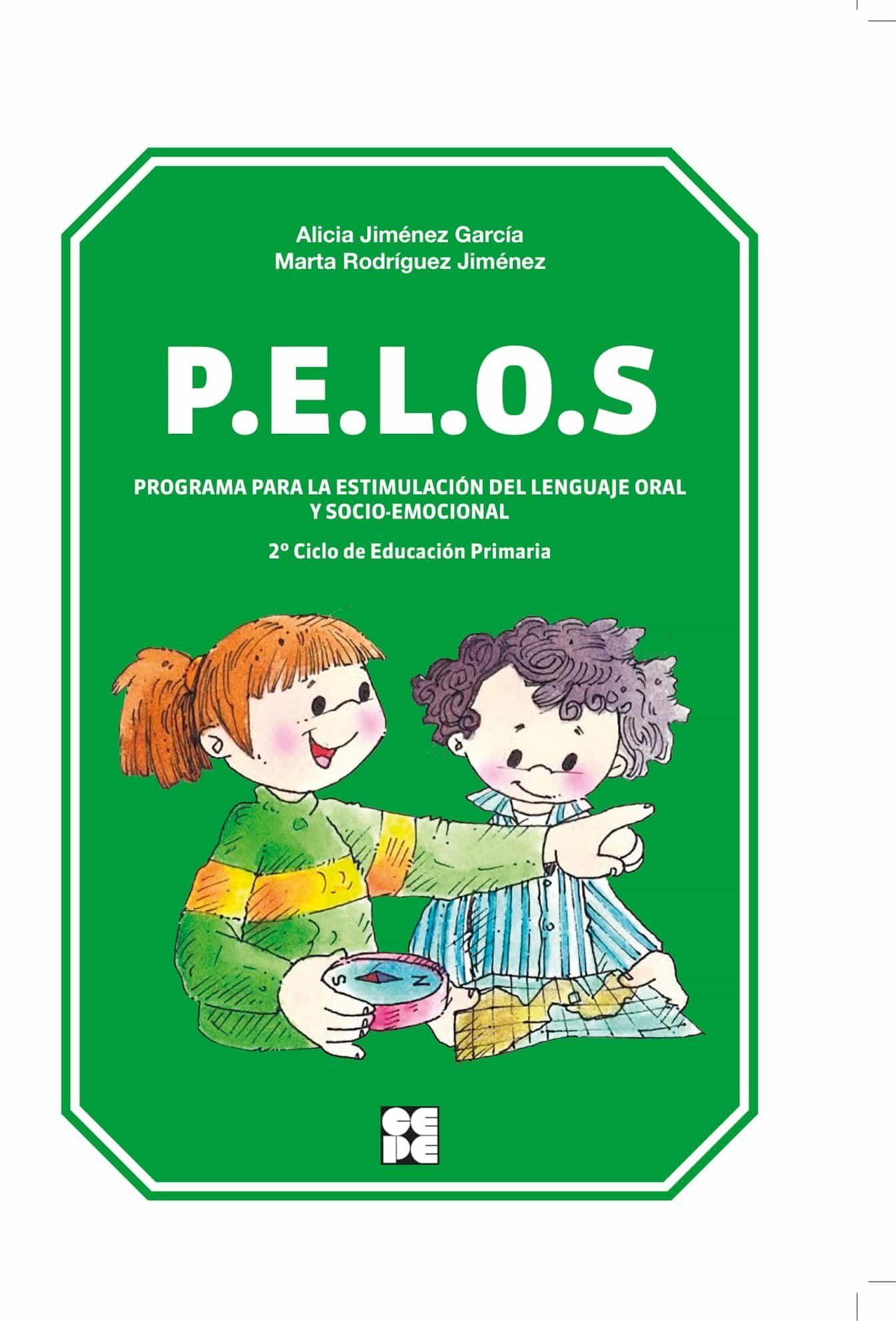 P.e.l.o.s. Programa Para La Estimulacion Del Lenguaje Oral Y Socio-emocional. 2º Ciclo Educacion Primaria por Alicia Jimenez Garcia