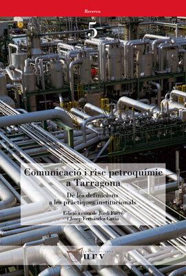 Comunicacio I Risc Petroquimic A Tarragona De Les Definicions A L Es Practiques Institucionals por Vv.aa. epub