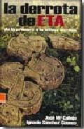 La Derrota De Eta De La Primera A La Ultima Victima por Jose Maria Calleja;                                                                                    Ignacio Sanchez-cuenca epub