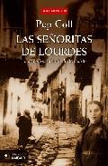 Las Señoritas De Lourdes: La Verdadera Historia De Bernadette por Pep Coll