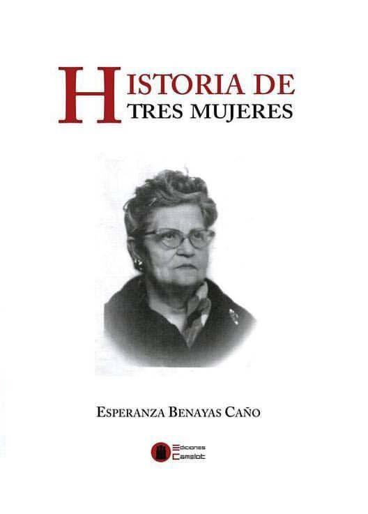 historia de tres mujeres-esperanza benayas caño-9788494602252