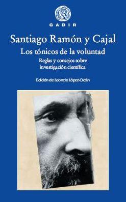 Los Tónicos De La Voluntad por Santiago Ramon Y Cajal