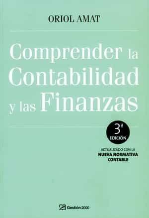 comprender la contabilidad y las finanzas (3ª ed)-oriol amat-9788496612952