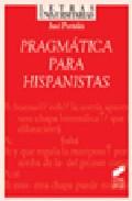 Pragmatica Para Hispanistas por Jose Portoles Lazaro epub
