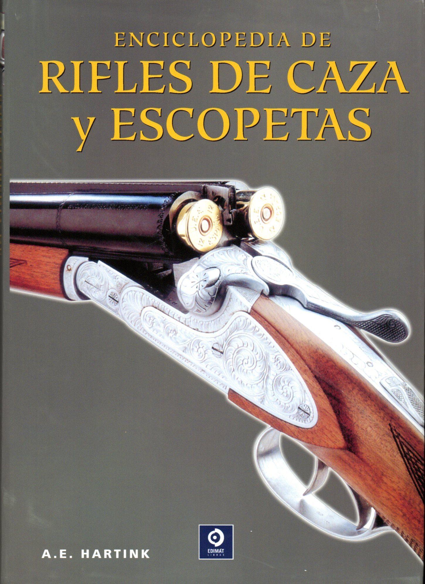 enciclopedia de rifles de caza y escopetas-a.e. hartink-9788497941952