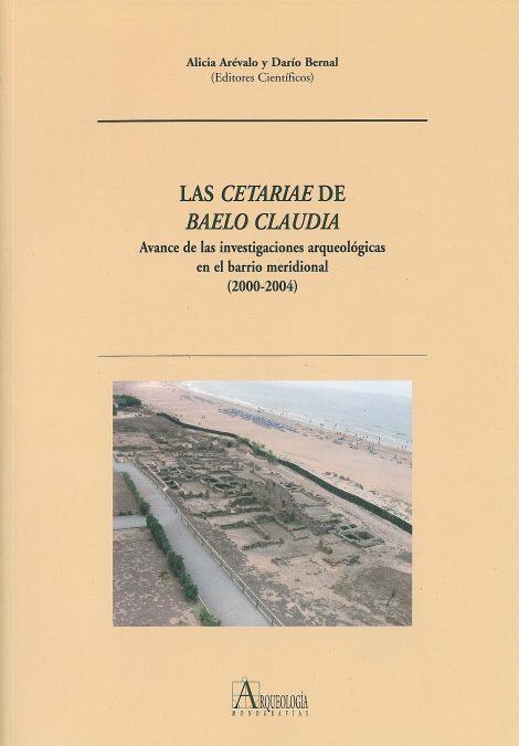 Las Cetariae De Baelo Claudia: Avance De Las Investigaciones Arqu Eologicas Del Barrio Meridional (2000-2004) por Alicia Arevalo Gonzalez epub