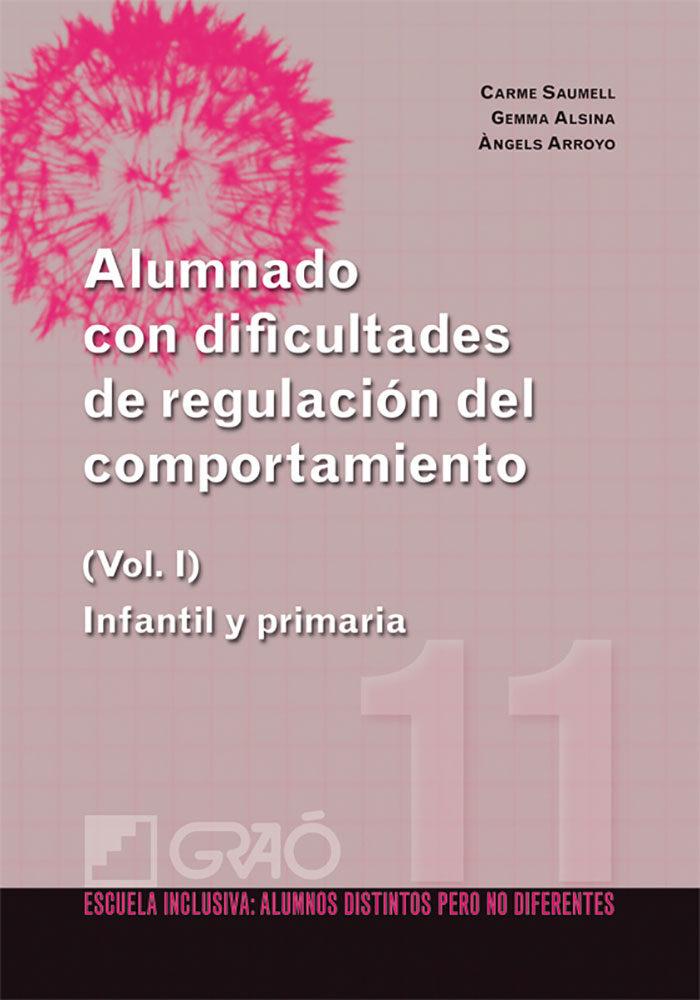 alumnado con dificultades de regulacion del comportamiento (vol. i): infantil y primaria-carme saumell-9788499800752