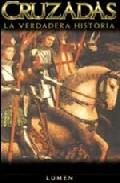 Cruzadas: La Verdadera Historia por Thomas Madden