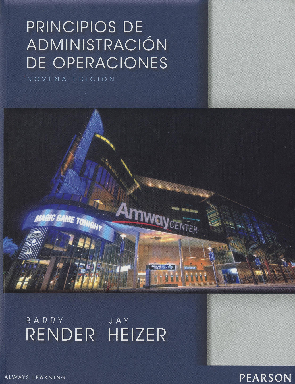 Principios De Administracion De Operaciones (9ª Ed.) por Barry Render