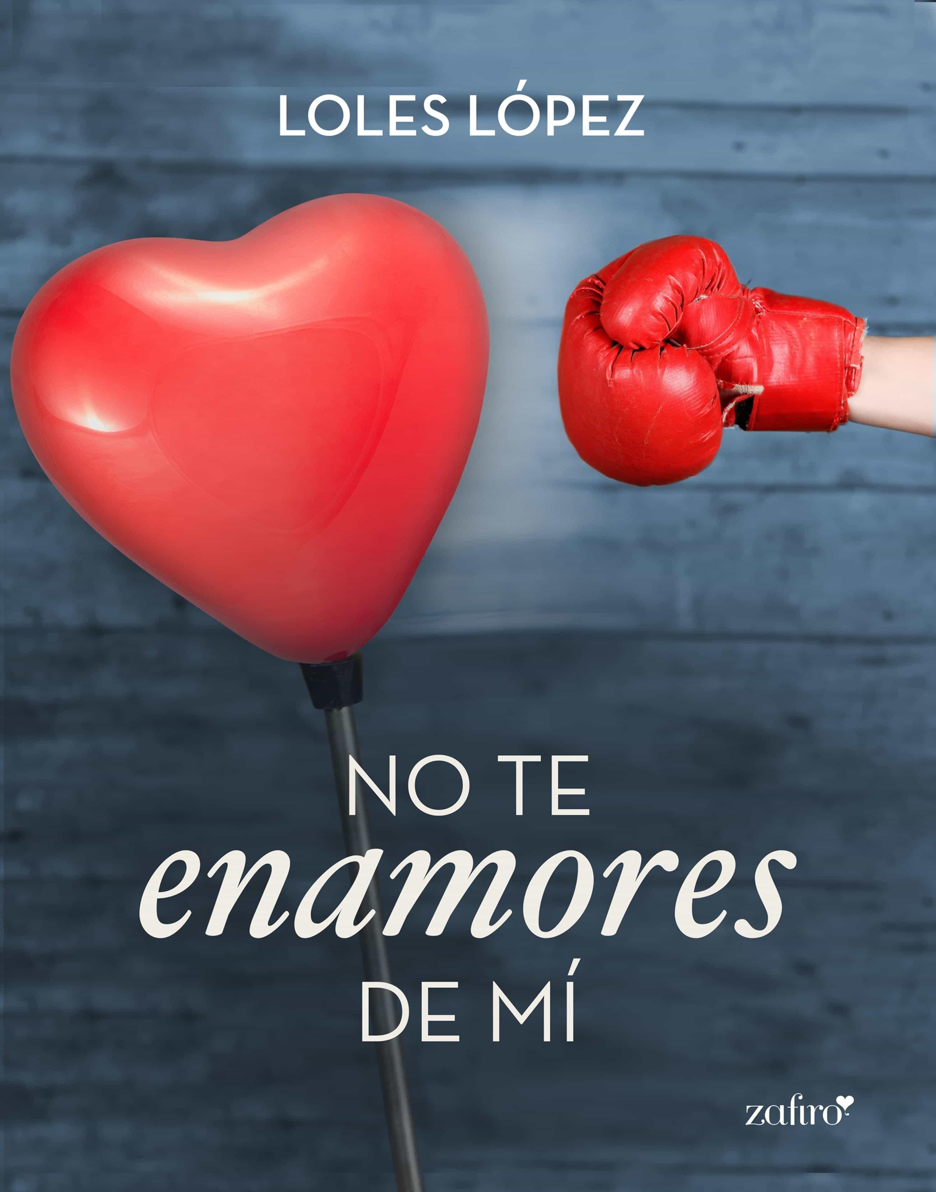 no te enamores de mí (ebook)-loles lopez-9788408133162