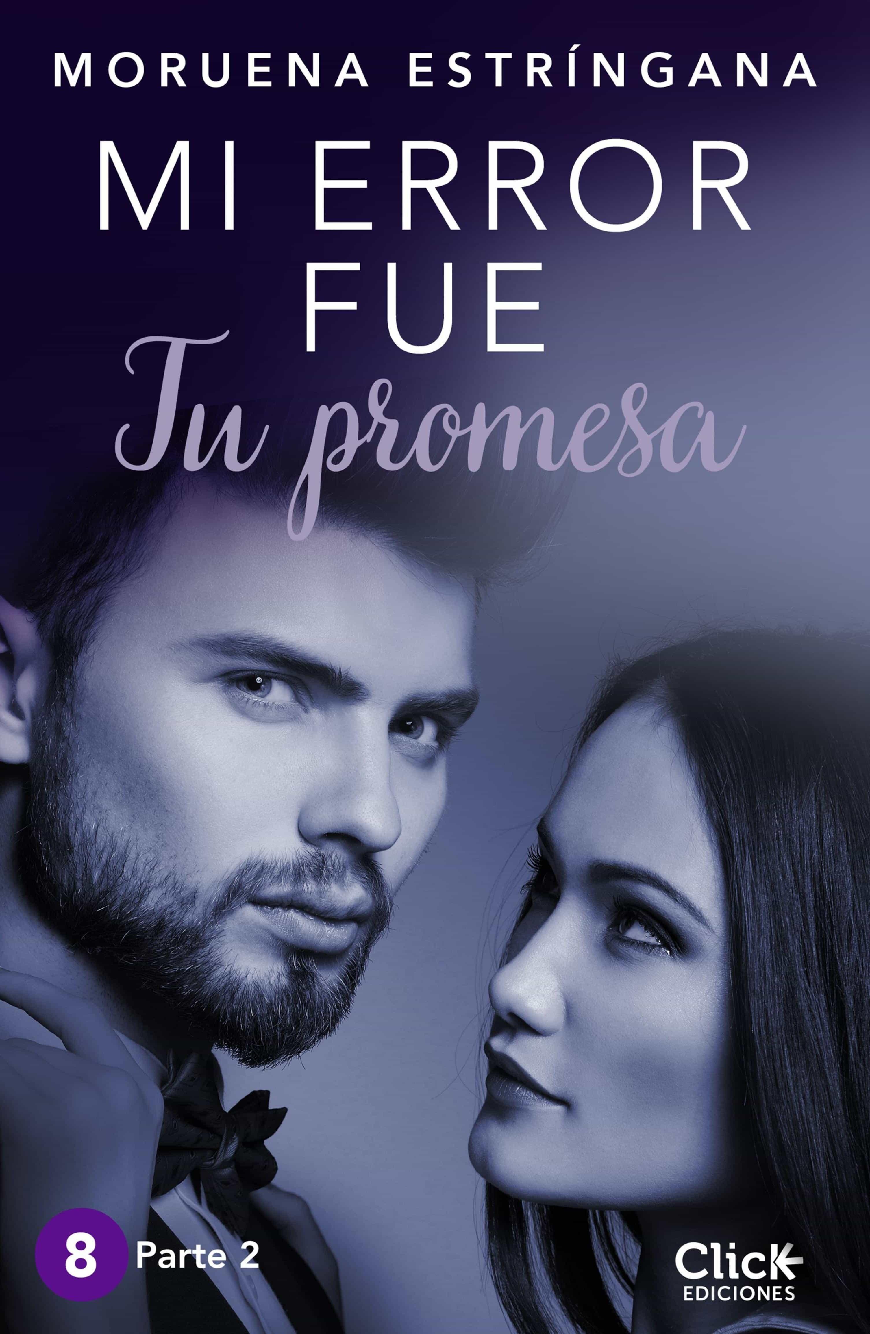 mi error fue tu promesa. parte ii (ebook)-moruena estringana-9788408158462