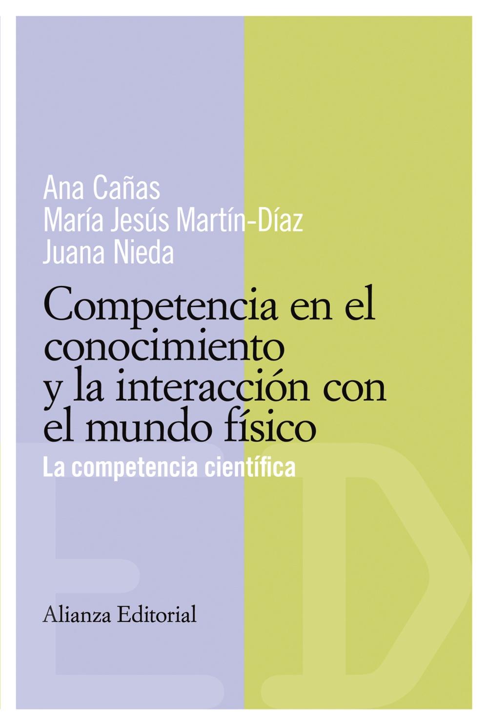 Competencia En El Conocimiento Y La Interaccion Con El Mundo Fisi Co: La Competencia Cientifica por Ana Cañas;                                                                                    Maria Jesus Martin-diaz;                                                                                    Juana Nieda Gratis