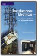 Instalaciones Electricas: Soluciones A Problemas En Baja Y Alta T Ension por Jose Luis Sanz Serrano
