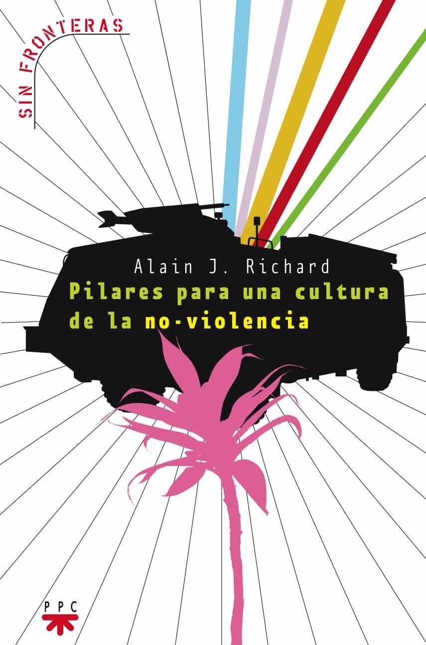Pilares Para Una Cultura De La No Violencia por Alain Richard Gratis