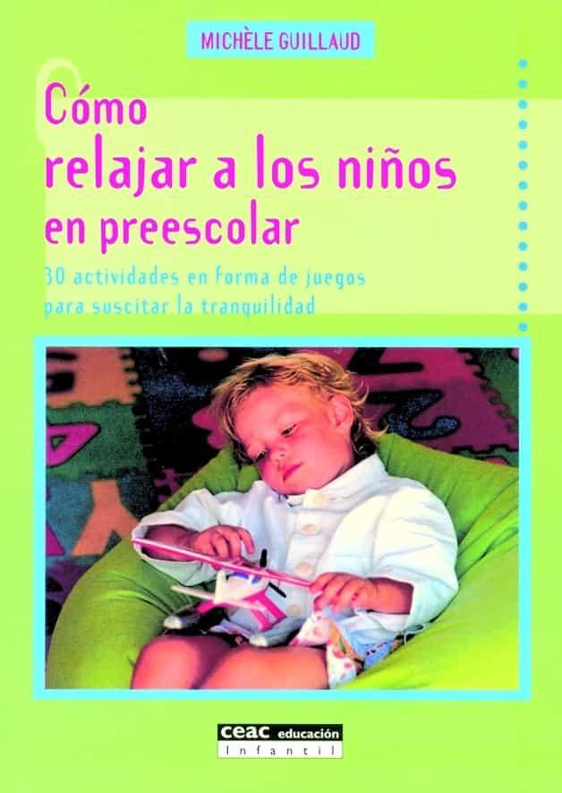 Como Relajar A Los Niños En Preescolar por Michele Guillaume Gratis