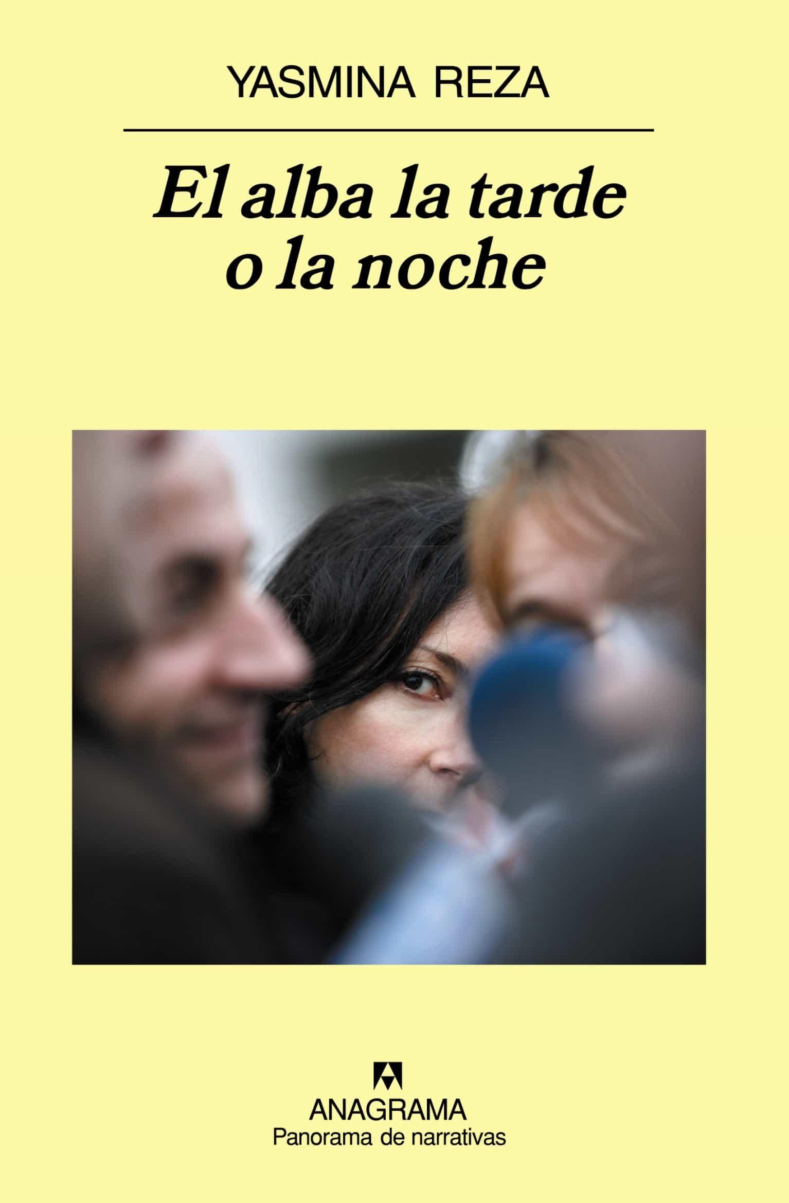 El Alba La Tarde O La Noche por Yasmina Reza Gratis