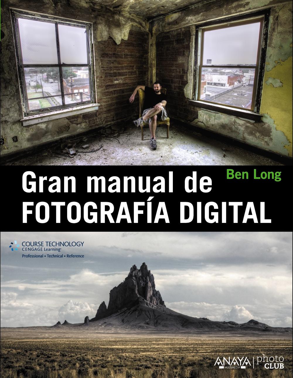 GRAN MANUAL DE FOTOGRAFÍA DIGITAL | BEN LONG | Comprar libro ...