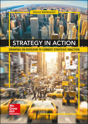 strategy in action. drawing on bergson to combat strategic inaction-paulo morgado-9788448613662