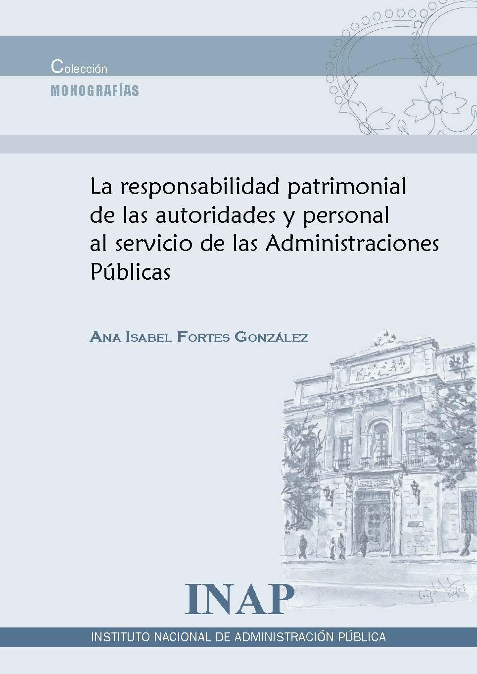 Responsabilidad Patrimonial De Las Autoridades Y Personal Al Servicio De Las Administraciones Públicas por Ana Isabel Fortes González