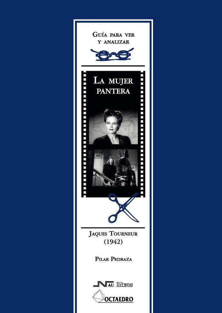 La Mujer Pantera, Jacques Tournier (1942) Guia Para Ver Y Analiza R por Pilar Pedraza epub
