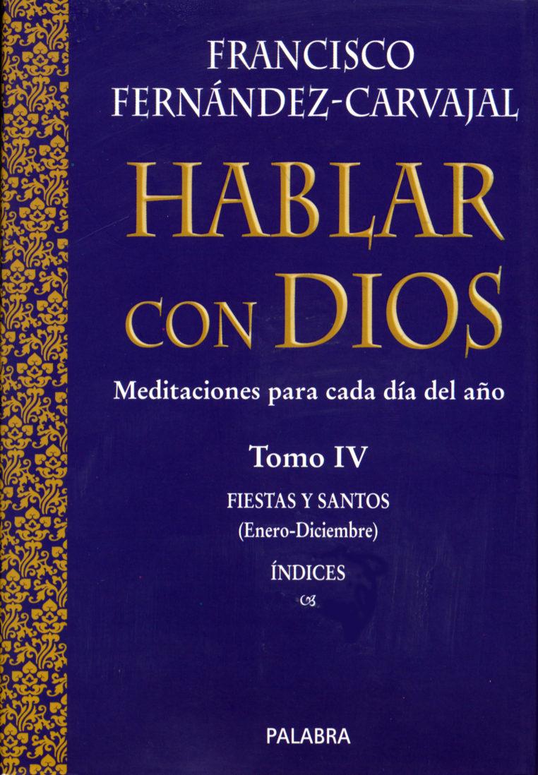 Hablar Con Dios: Meditaciones Para Cada Dia Del Año (t. Iv) por Francisco Fernandez-carvajal epub