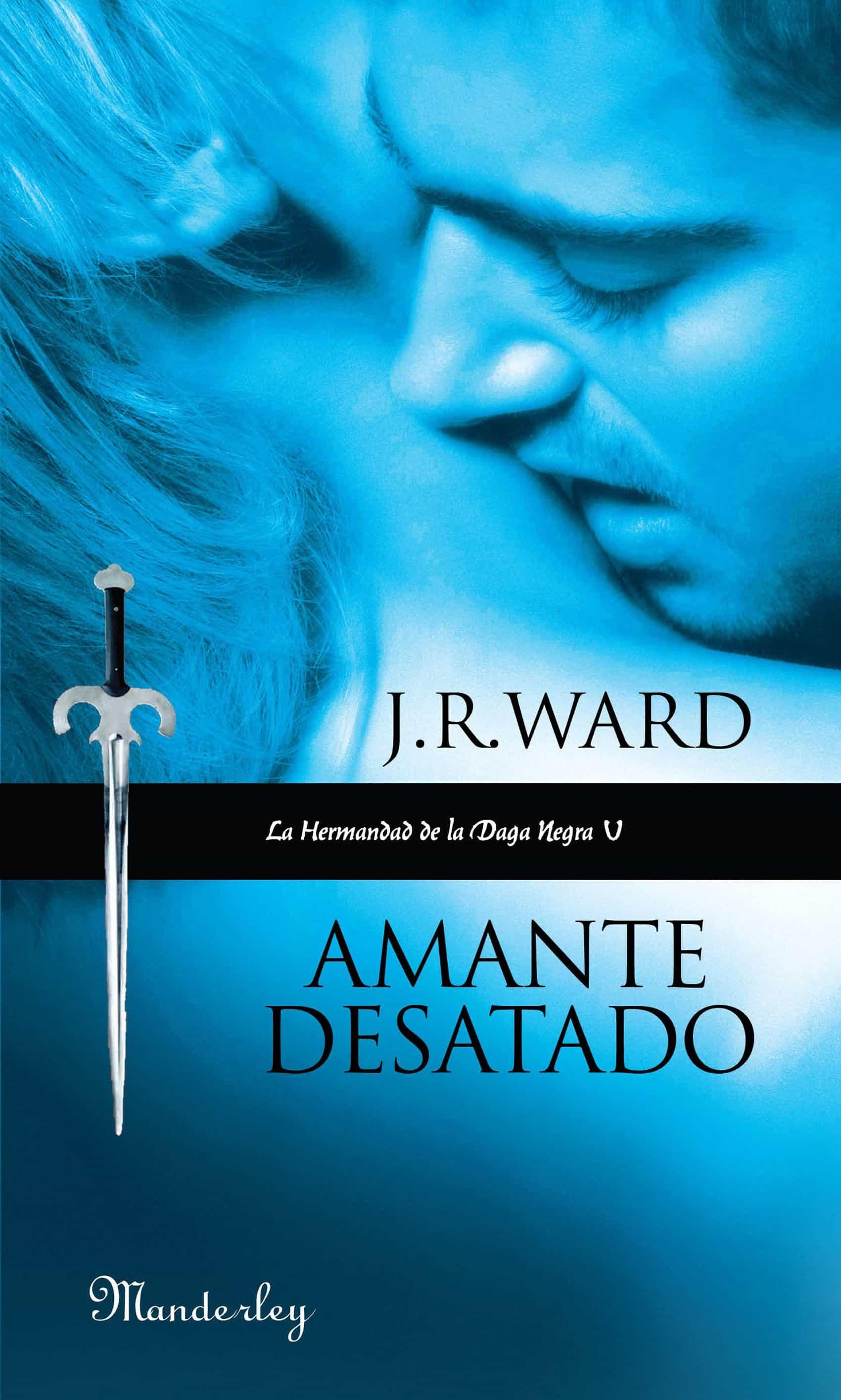 Amante Desatado (la Hermandad De La Daga Negra 5)   por J. R. Ward