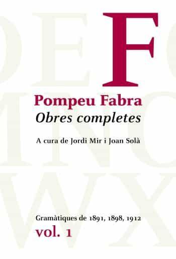 Obres Completes De Pompeu Fabra 1: Gramatiques De 1891, 1898, 191 2 por Pompeu Fabra epub