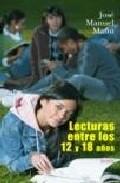 Lecturas Entre Los 12 Y 18 Años por Jose Manuel Mañu