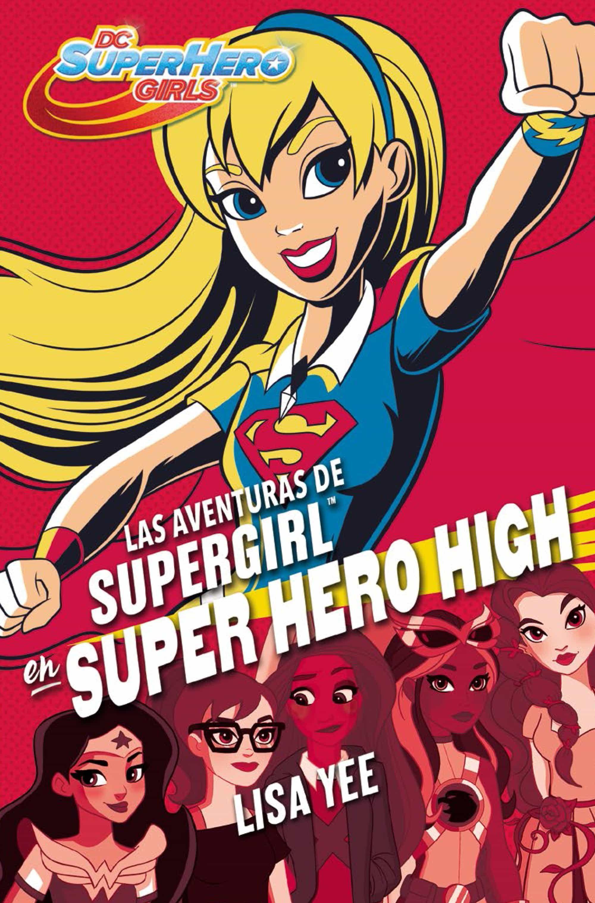 Las Aventuras De Supergirl En Super Hero High    por Lisa Yee epub