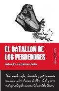 El Batallon De Los Perdedores por Salvador Gutierrez De Solis epub