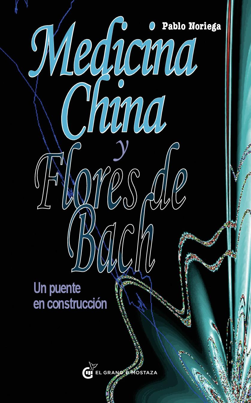 medicina china y flores de bach-pablo noriega-9788493931162