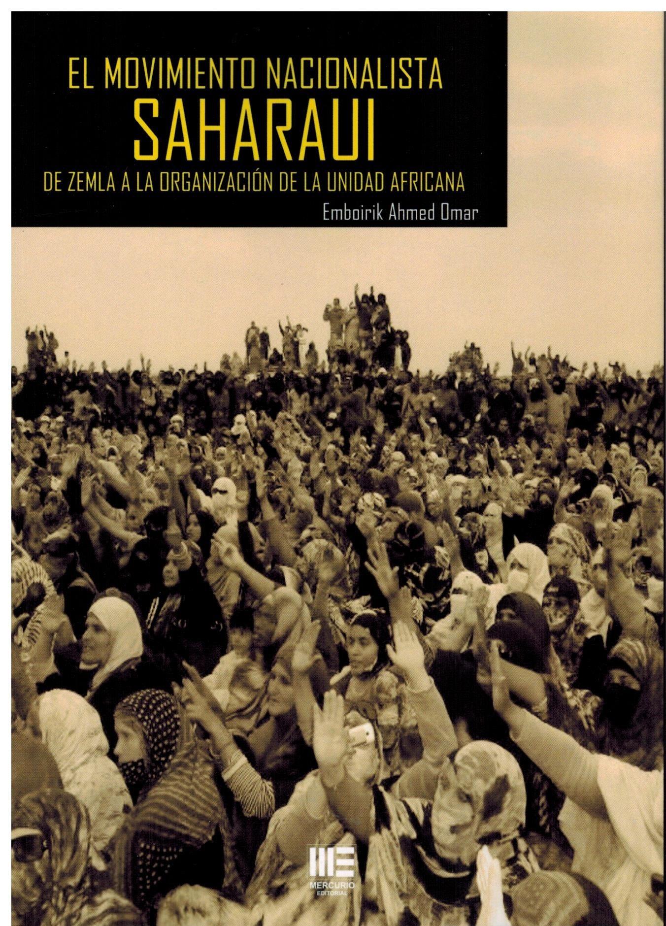 """Resultado de imagen para """"El movimiento nacionalista saharaui de Zemla a la Unidad Africana"""""""